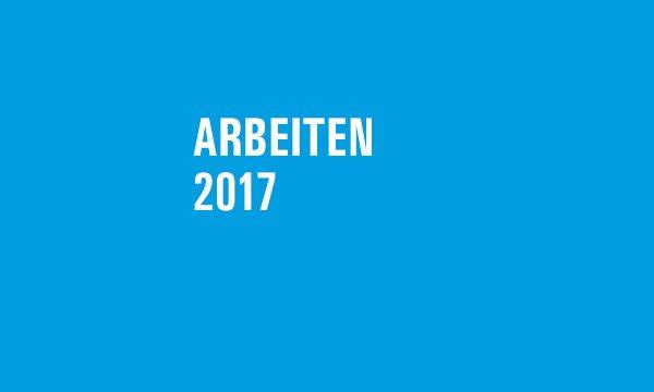 ARBEITEN // 2017