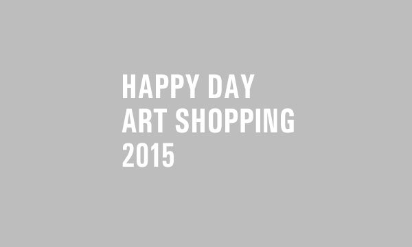 HAPPY DAY ART SHOPPING // 2015